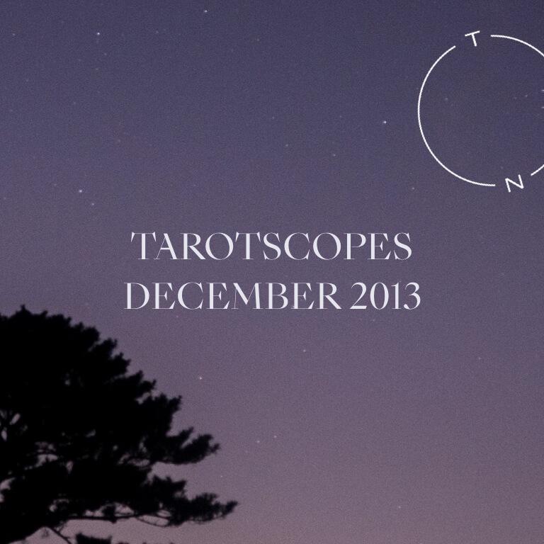 TAROTSCOPES: DECEMBER 2013