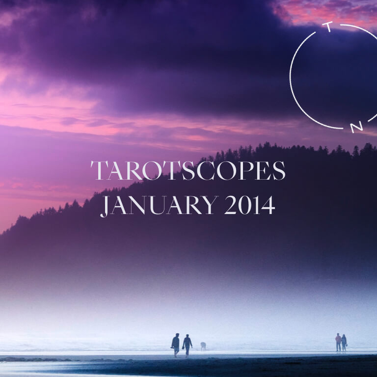 TAROTSCOPES: JANUARY 2014