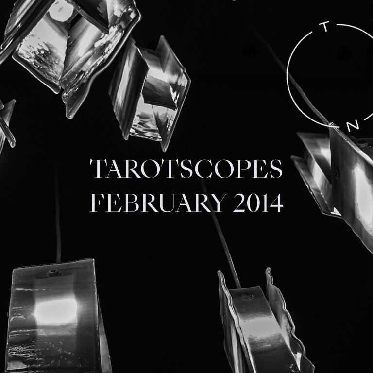 TAROTSCOPES: FEBRUARY 2014