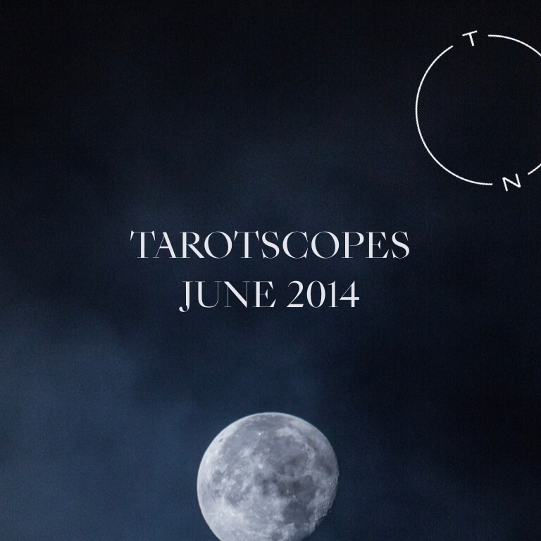 TAROTSCOPES: JUNE 2014