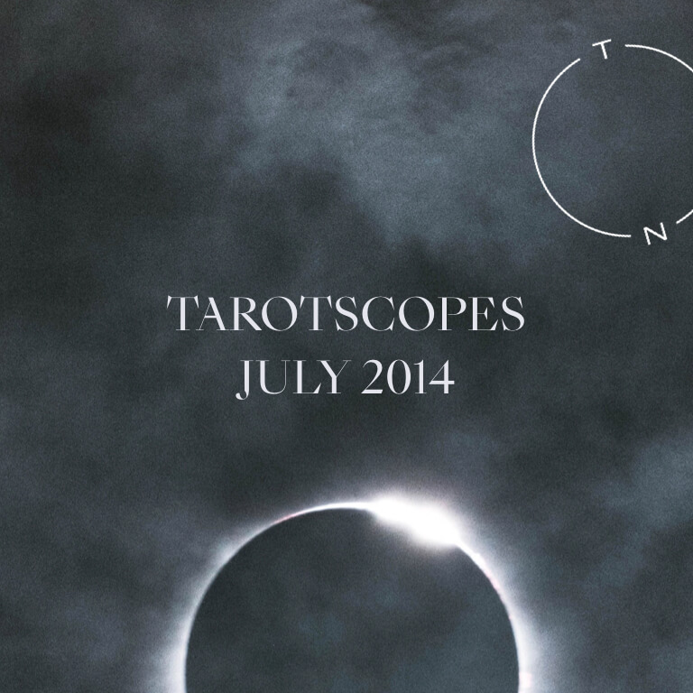 TAROTSCOPES: JULY 2014