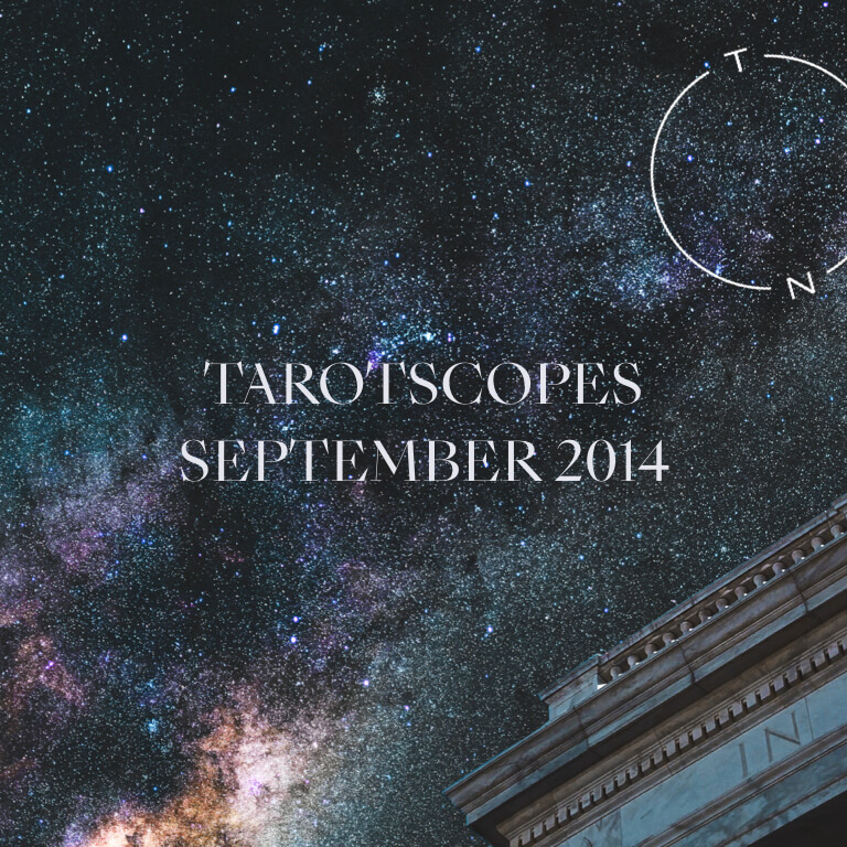 TAROTSCOPES: SEPTEMBER 2014