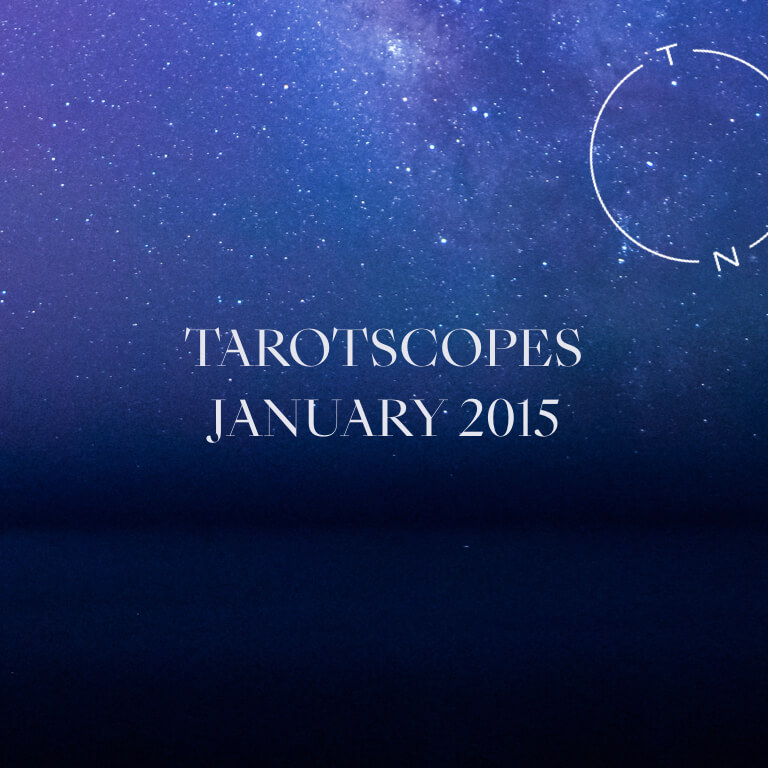 TAROTSCOPES: JANUARY 2015