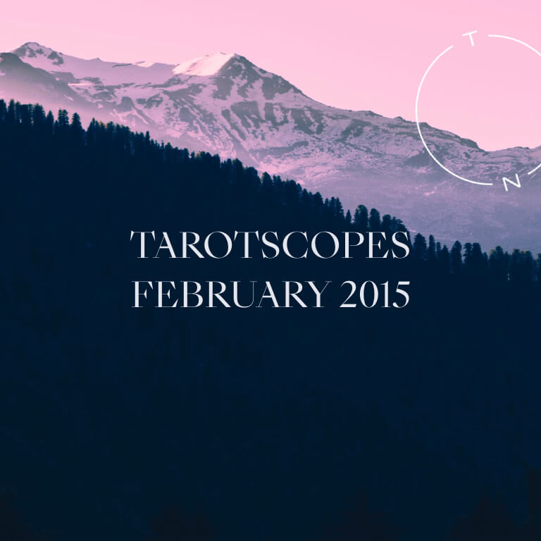 TAROTSCOPES: FEBRUARY 2015