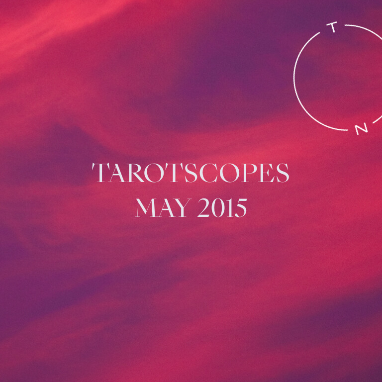 TAROTSCOPES: MAY 2015