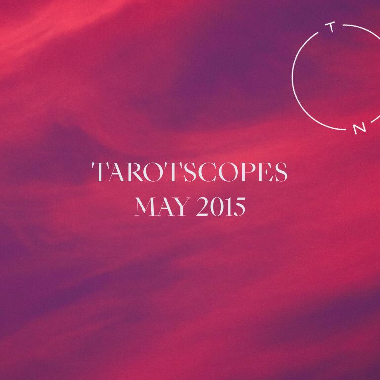 TAROTSCOPES: MAY 2015