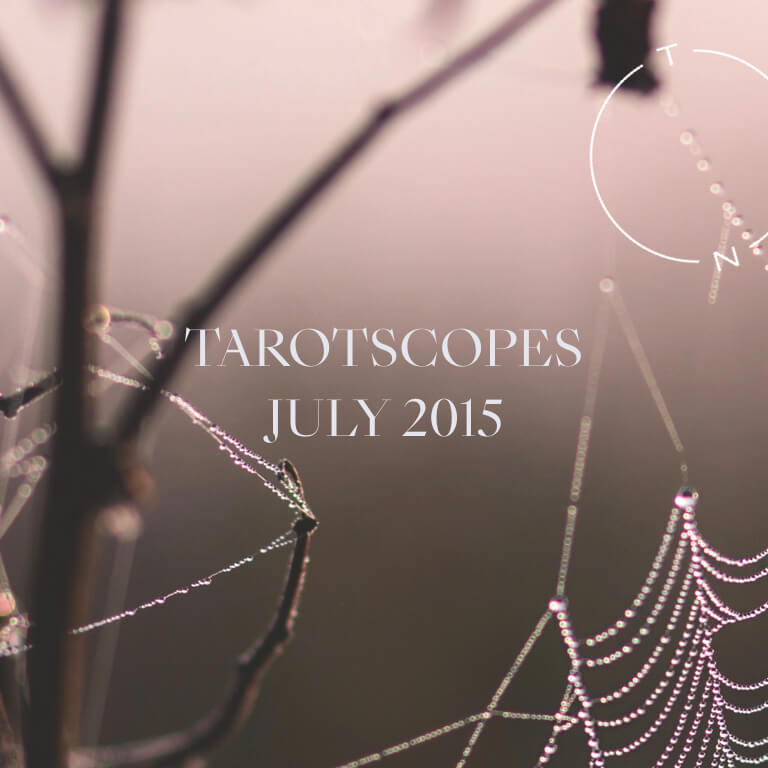 TAROTSCOPES: JULY 2015