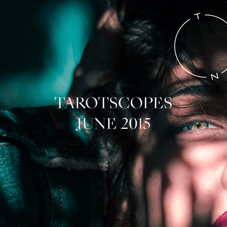 TAROTSCOPES: JUNE 2015