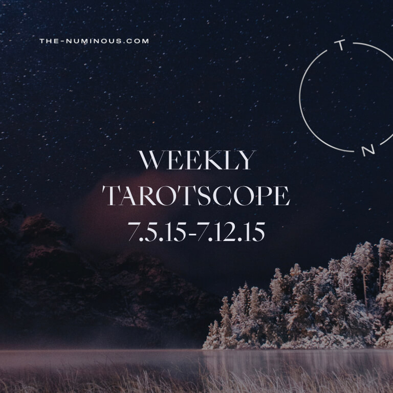WEEKLY TAROTSCOPE: JULY 5-12