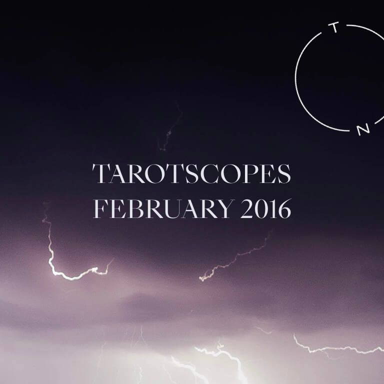 TAROTSCOPES: FEBRUARY 2016