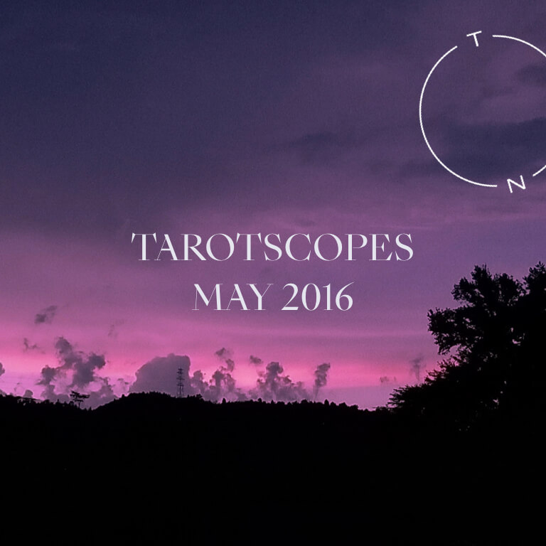 TAROTSCOPES: MAY 2016