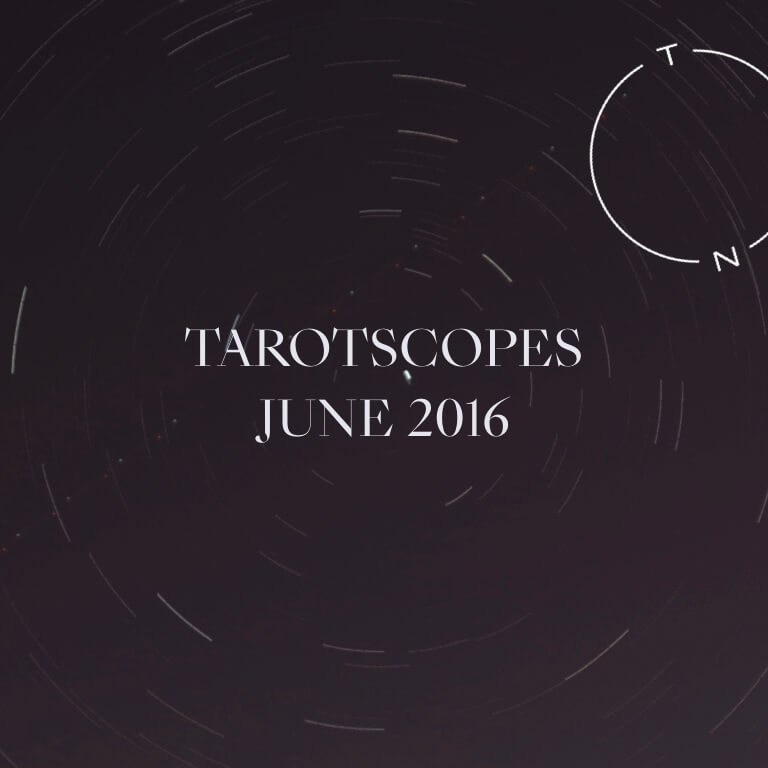 TAROTSCOPES: JUNE 2016