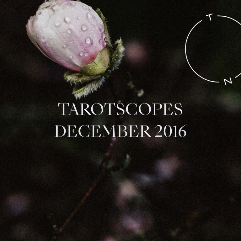 TAROTSCOPES: DECEMBER 2016