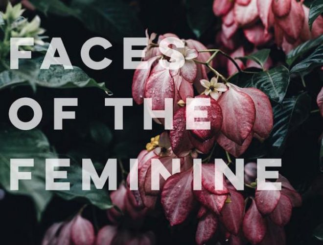 THE MANY FACES OF THE FEMININE