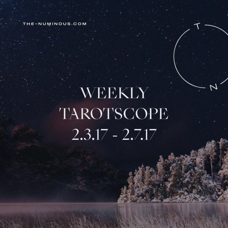 NUMINOUS WEEKLY TAROTSCOPE: FEBRUARY 3—7