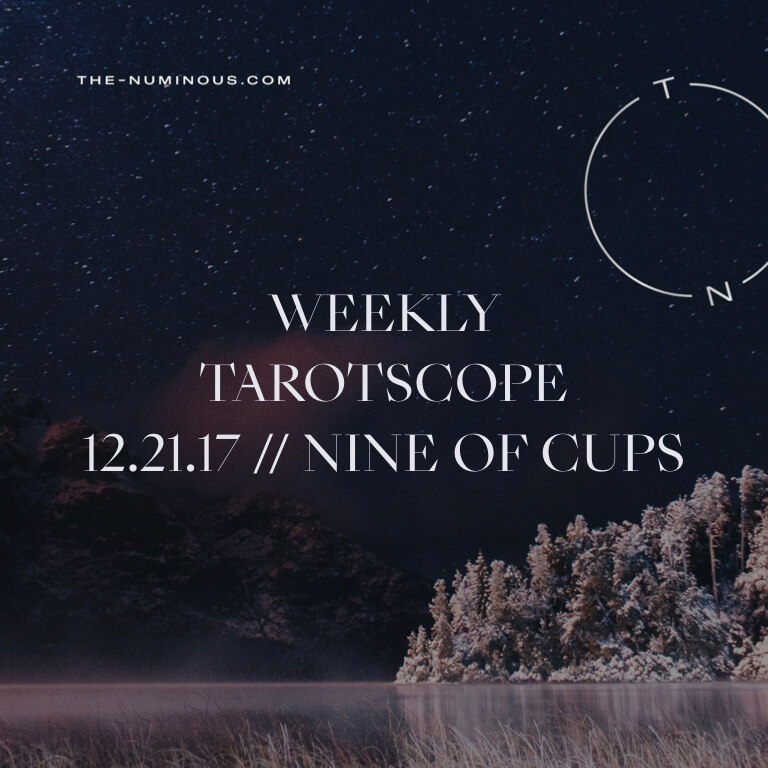 NUMINOUS TAROTSCOPE DECEMBER 21 2017: NINE OF CUPS
