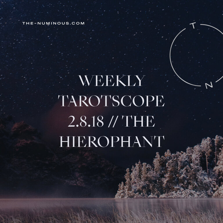 NUMINOUS TAROTSCOPE FEBRUARY 8 2018: THE HIEROPHANT