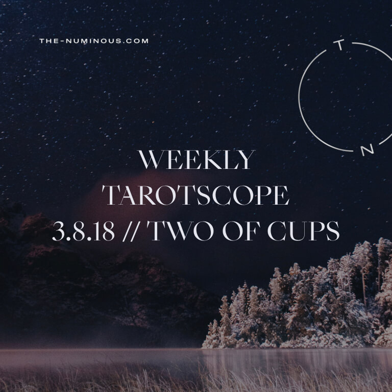 NUMINOUS TAROTSCOPE MARCH 8 2018: TWO OF CUPS