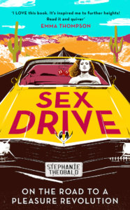 ruby warrington stephanie theobald sex drive on the road to a pleasure revolution ecosexual sex ecology the numinous material girl mystical world annie sprinkle