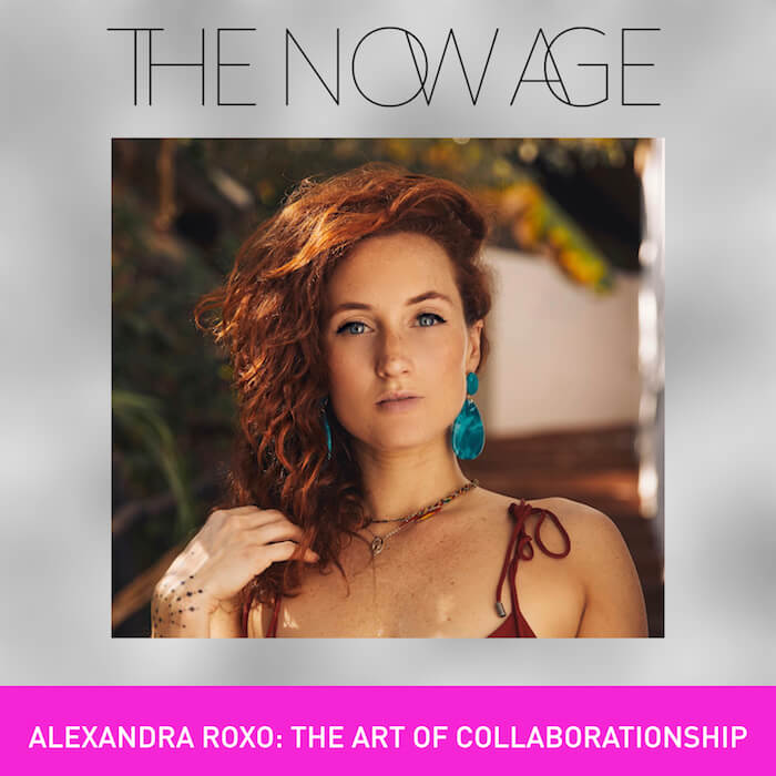 THE ART OF COLLABORATIONSHIP WITH ALEXANDRA ROXO