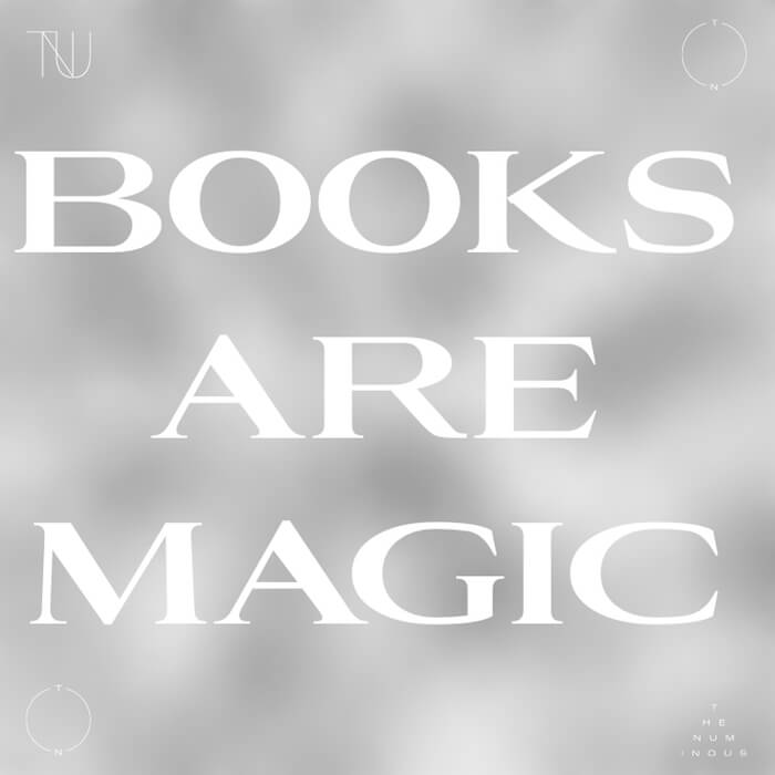 (NUMINOUS) BOOKS ARE MAGIC