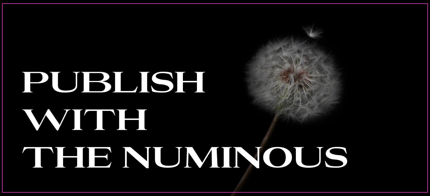 Publish with The Numinous Books