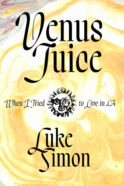 Venus Juice Luke Simon Numinous Books